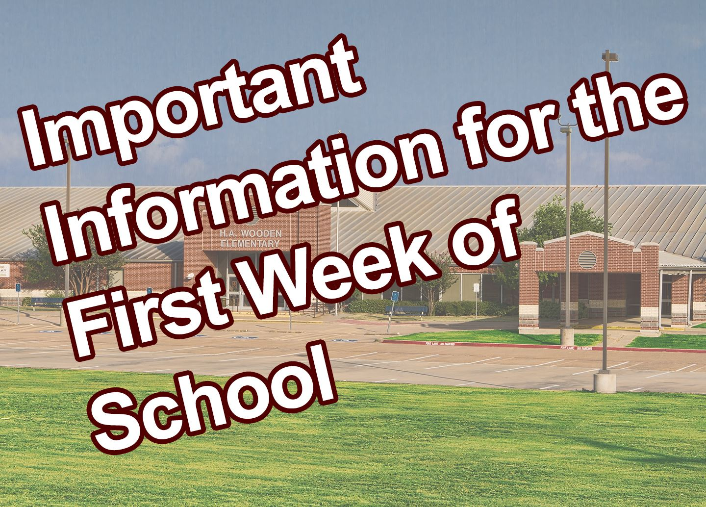 Important Information for the first week of school at Wooden Elementary