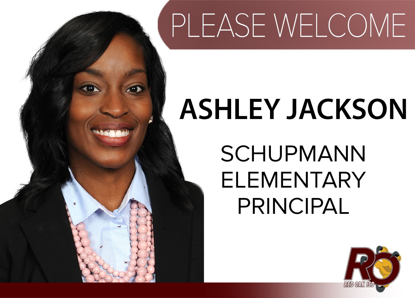 Please welcome Ashley Jackson, new principal for Schupmann Elementary