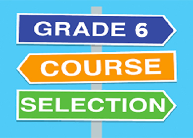 Grade 6 course selection