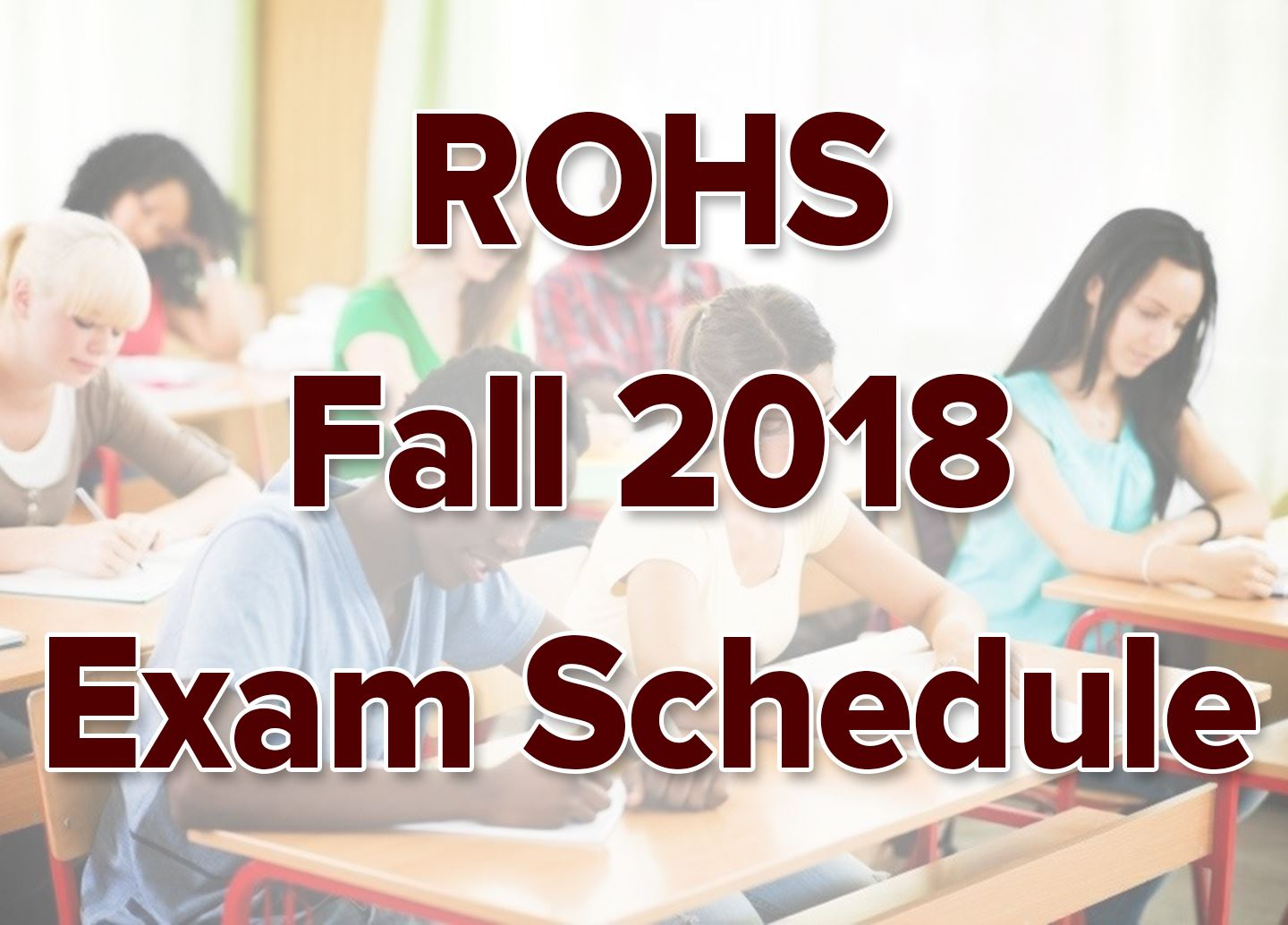 ROHS Fall 2018 Exam Schedule