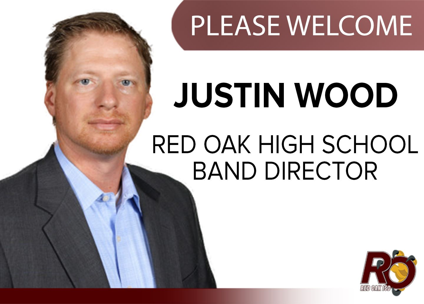 Welcome to Justin Wood, new band director for Red Oak High School