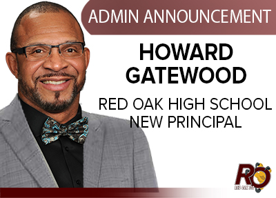 Admin Announcement: Howard Gatewood is new Red Oak High School Principal