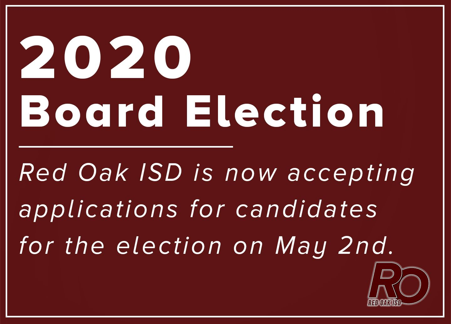 2020 Board Election:  ROISD is now accepting applications for candidates for the election on May 2nd