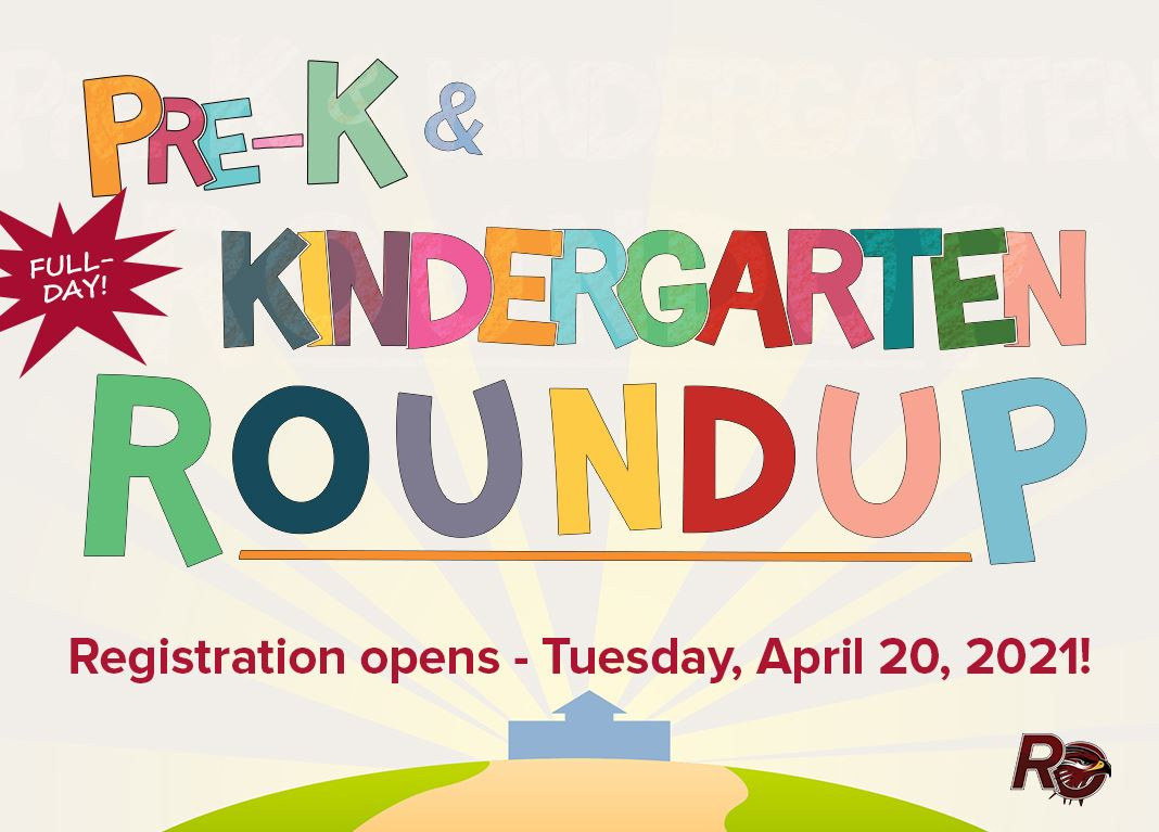 Pre-K and Kindergarten Roundup for 2021-2022. Registration opens Tuesday April 20, 2021