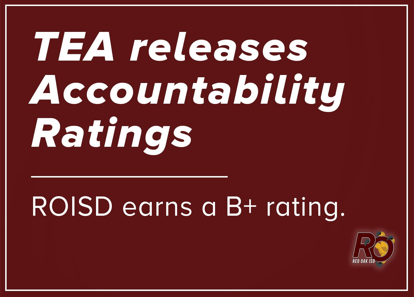 TEA releases accountability ratings. ROISD earns a B+ rating.