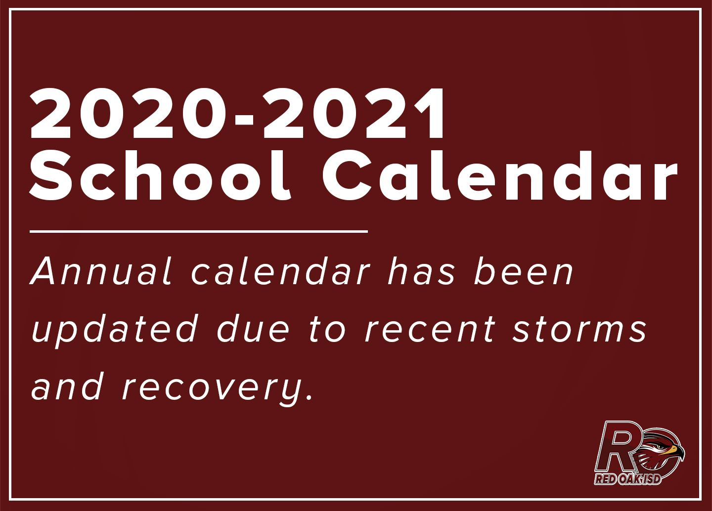 2020=2021 Annual calendar has been updated due recent storms and recovery.