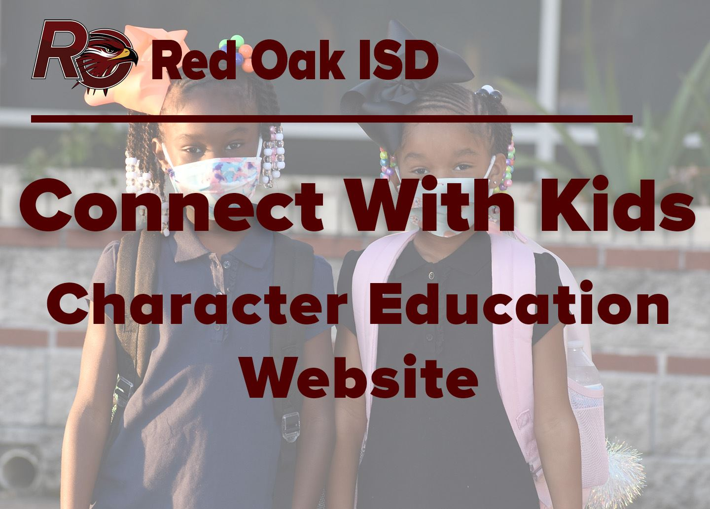 Red Oak ISD: Connect with Kids Character Education website