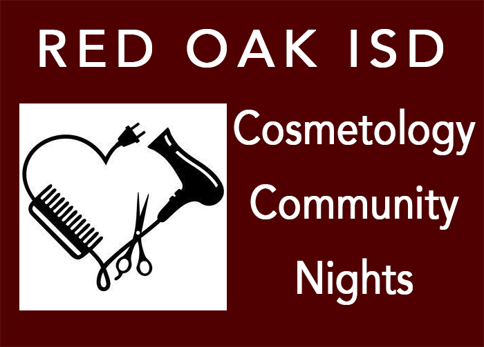 Red Oak ISD is sponsoring Cosmetology Community Nights