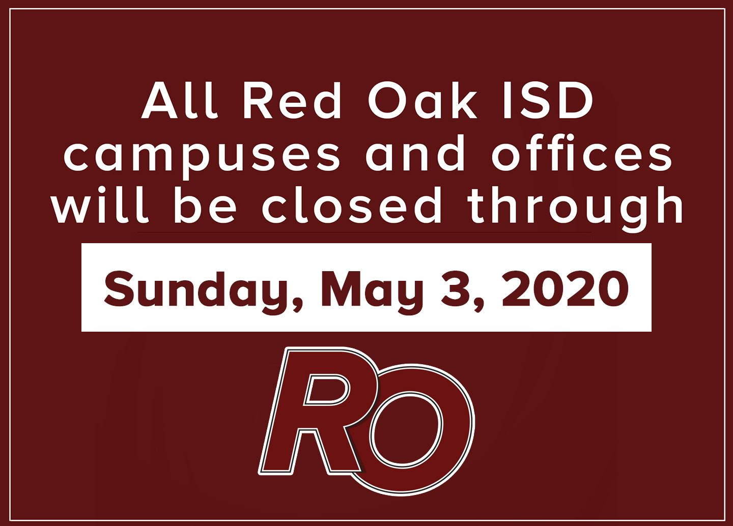 All ROISD campuses and offices will be closed until Sunday, May 3, 2020
