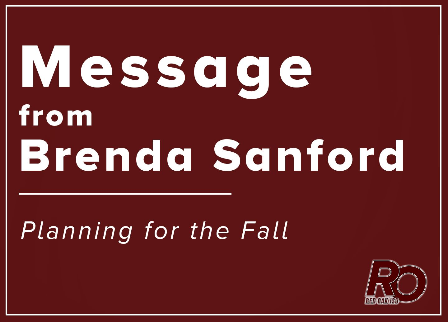 Message from Brenda Sanford: Planning for the Fall