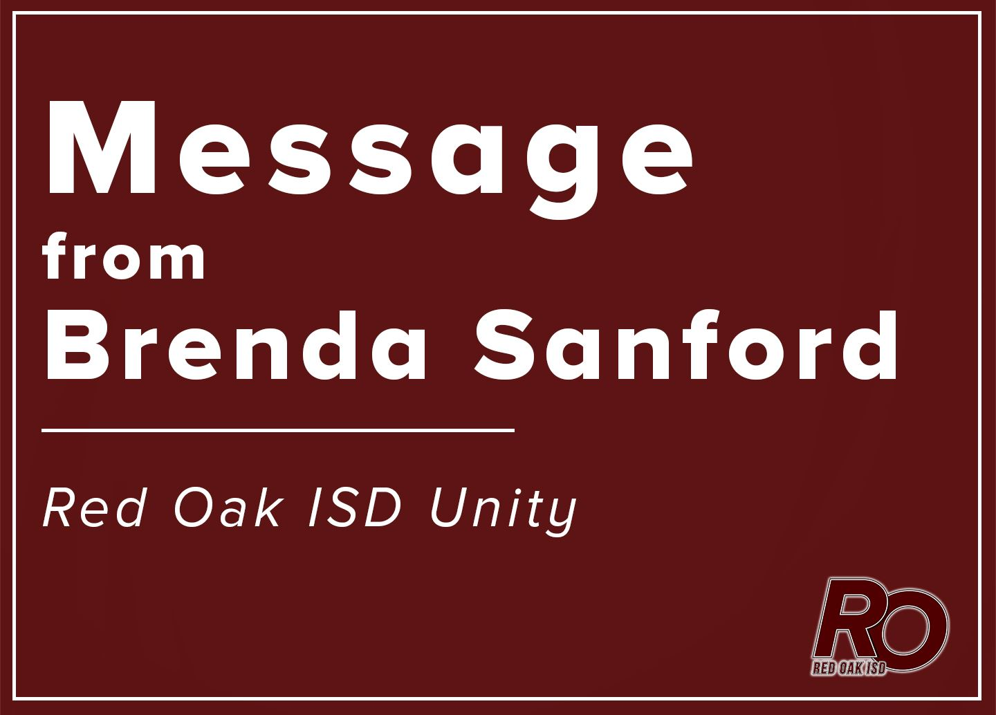 Message from Brenda Sanford about Red Oak ISD Unity