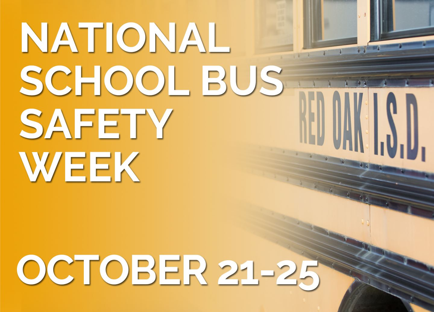 National School Bus Safety Week from October 21 - 25