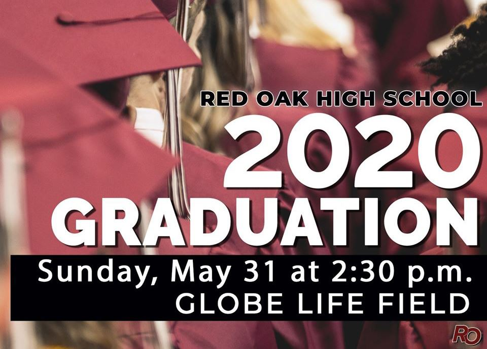 Red Oak HS Graduation 2020 on Sunday, May 31st at Globe Life Field at 2:30 p.m.