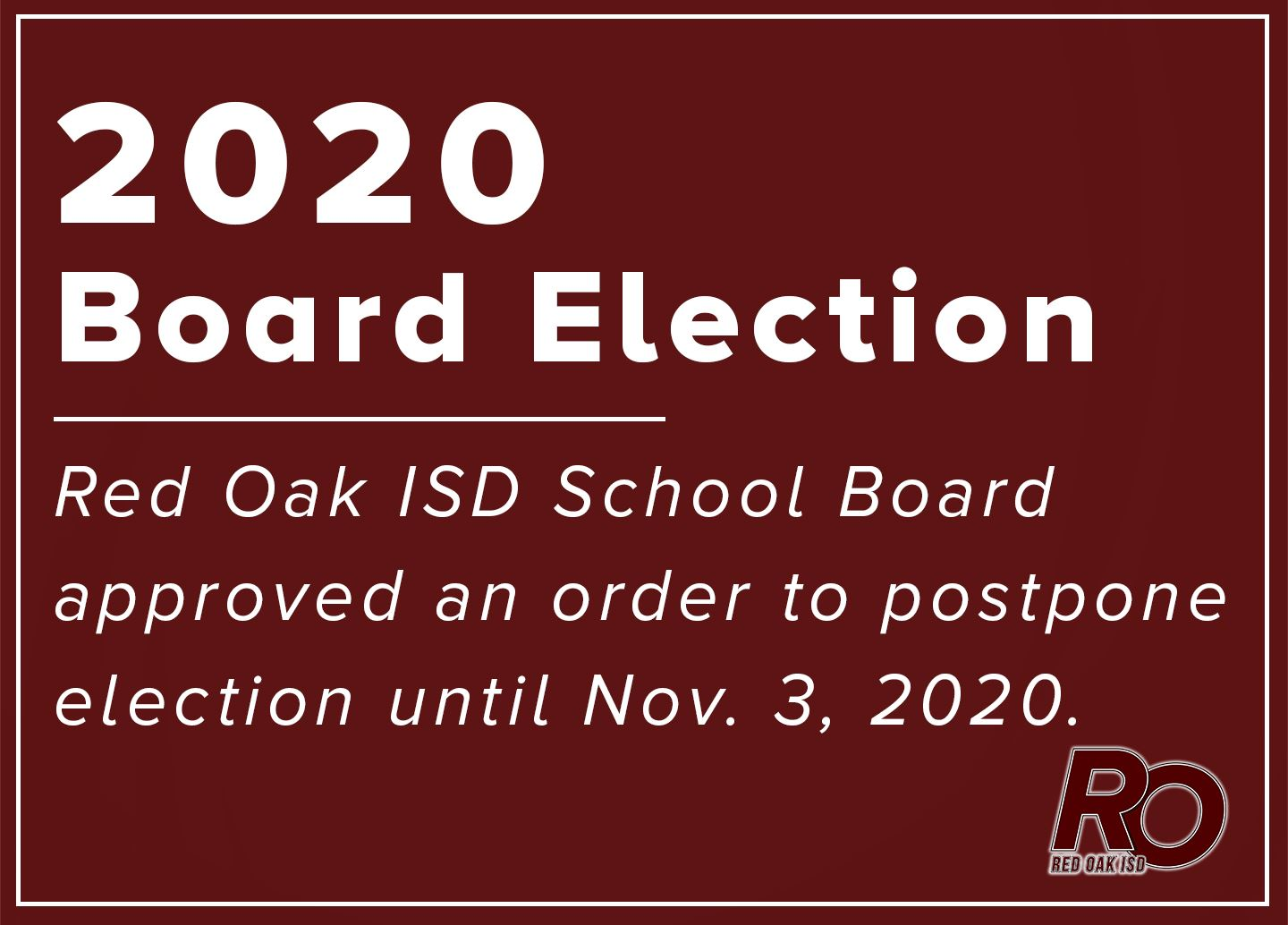 2020 Board Election: ROISD School Board approved an order to postpone election until Nov. 3, 2020