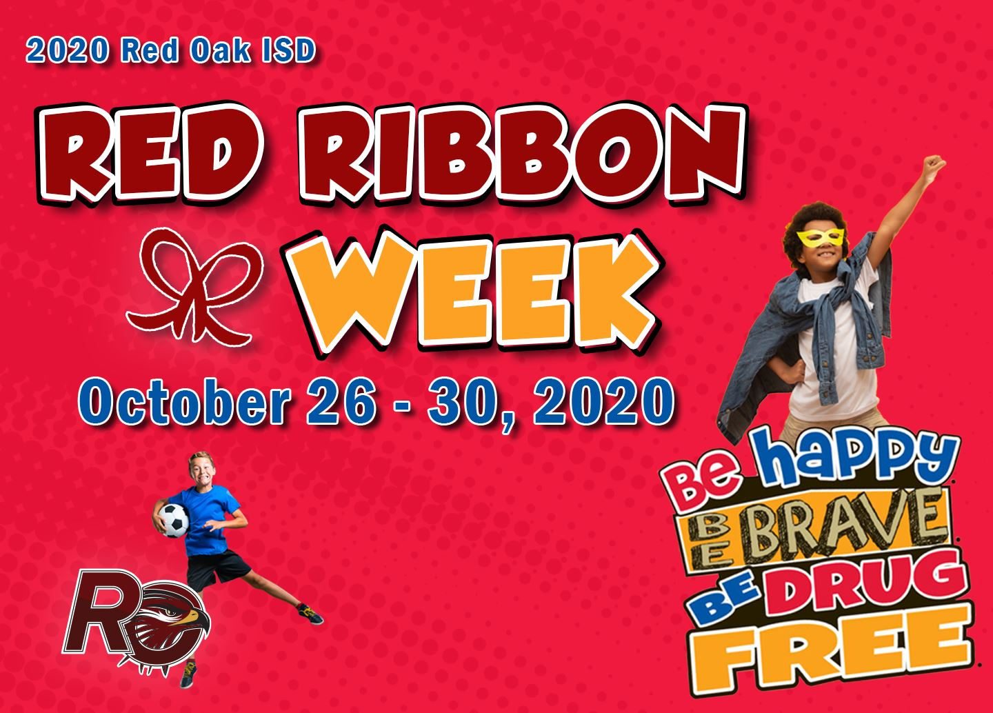 ROISD Red Ribbon Week on Oct. 26-30. Theme: Be Happy, Be Brave, Be Drug Free