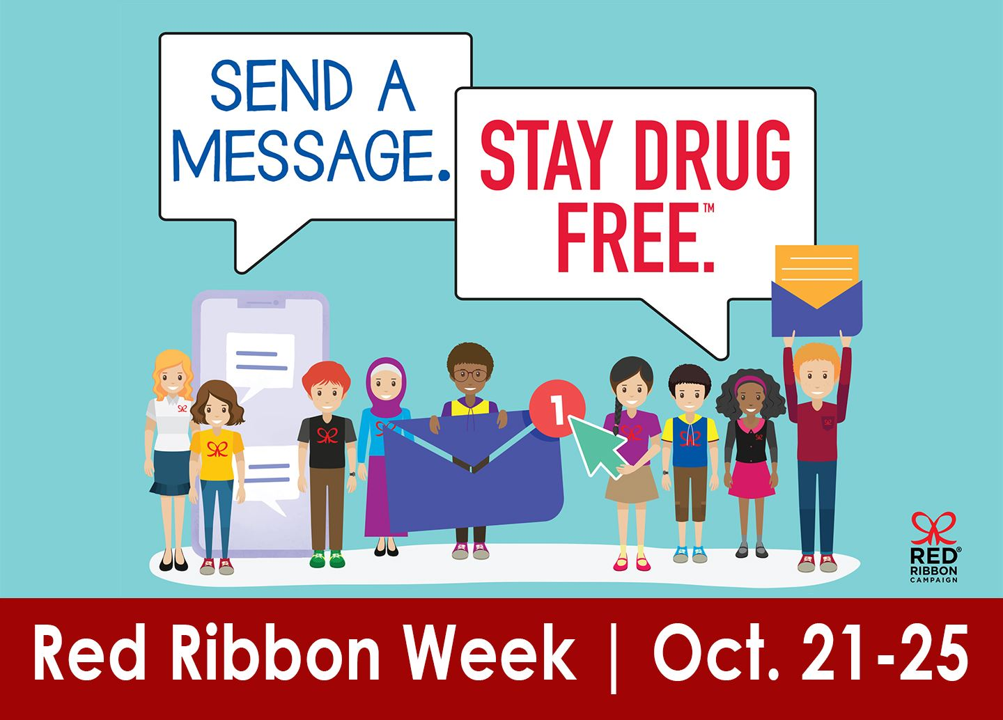 Send a message. Stay drug free. Red Ribbon Week from Oct. 21 - 25