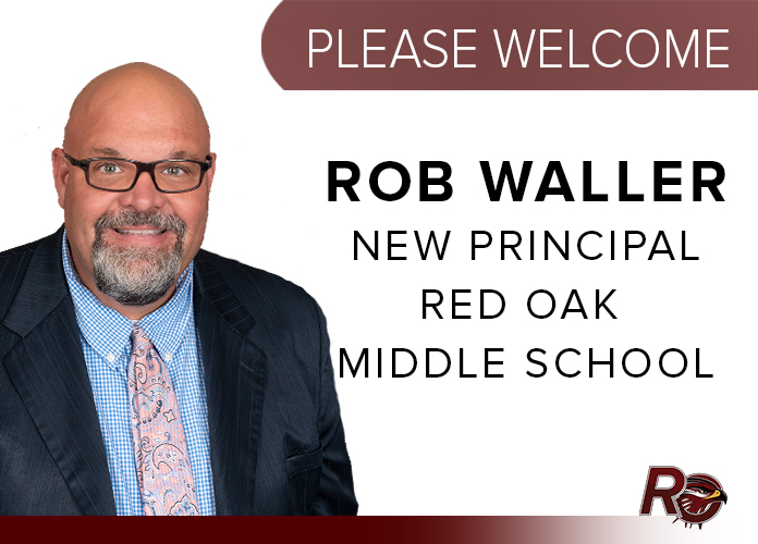 Please welcome Rob Waller, new principal of Red Oak Middle School