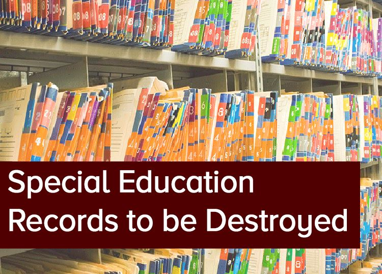 Special Education records to be destroyed