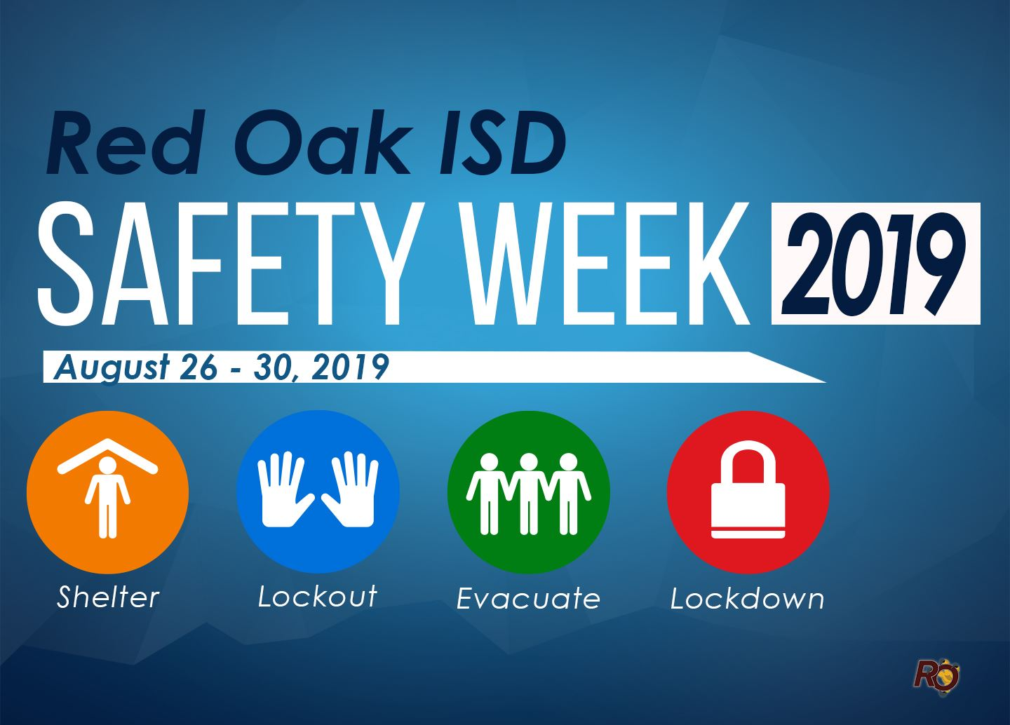ROISD Safety Week  on Aug. 26-30. Students will practice shelter, lockout, evacuate, & lockdown