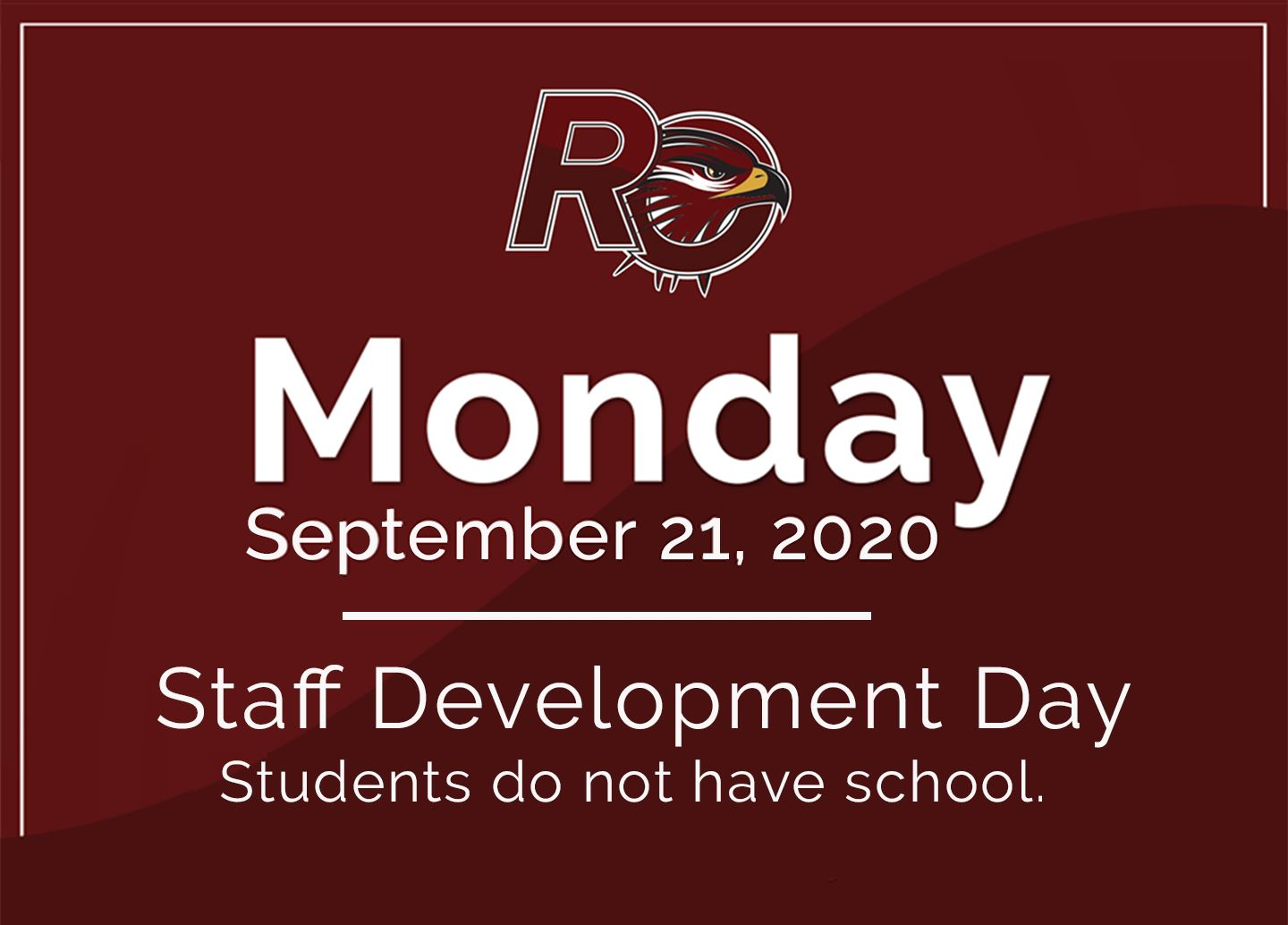 Staff Development & Student Holiday on Monday, September 21