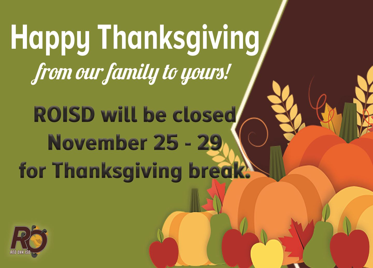 Happy Thanksgiving! ROISD will be closed for Thanksgiving Break from November 25 - 29.