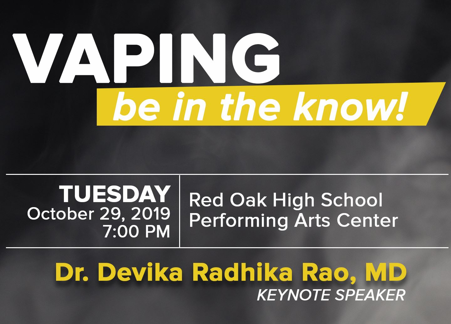 Vaping-Be in the Know on Oct. 29 at 7 PM in ROHS Performing Artc Center. Keynote speaker: Dr. Rao