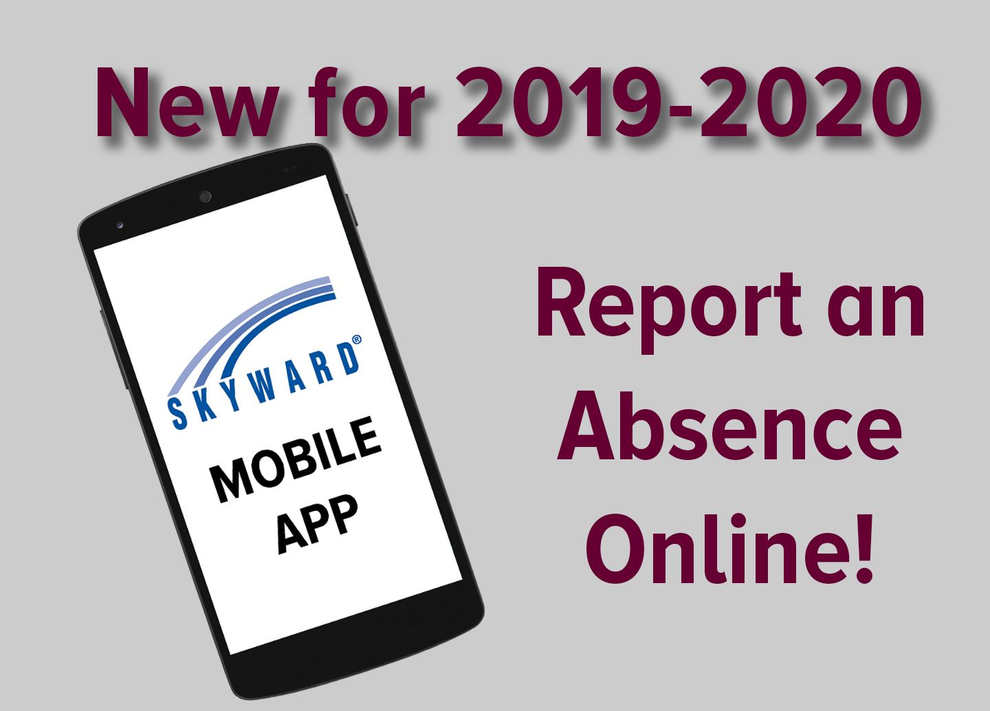 NEW FOR 2019-2020! Report an Absence Online!