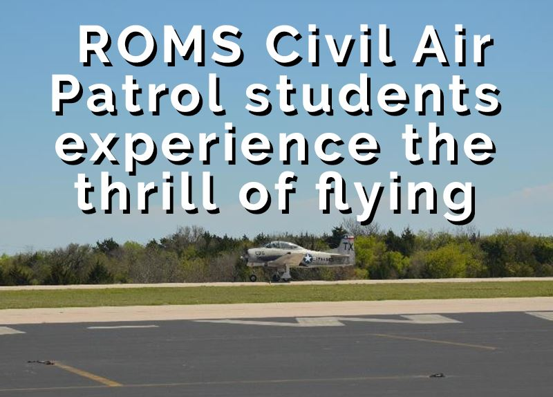 ROMS Civil Air Patrol students experience the thrill of flying