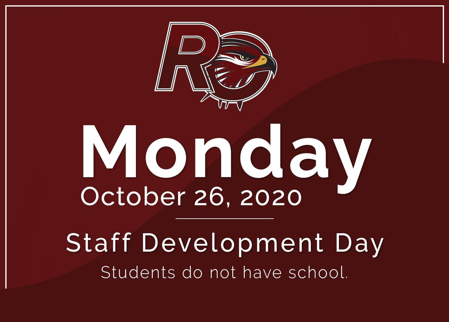 Staff Development & Student Holiday on Monday, October  26, 2020