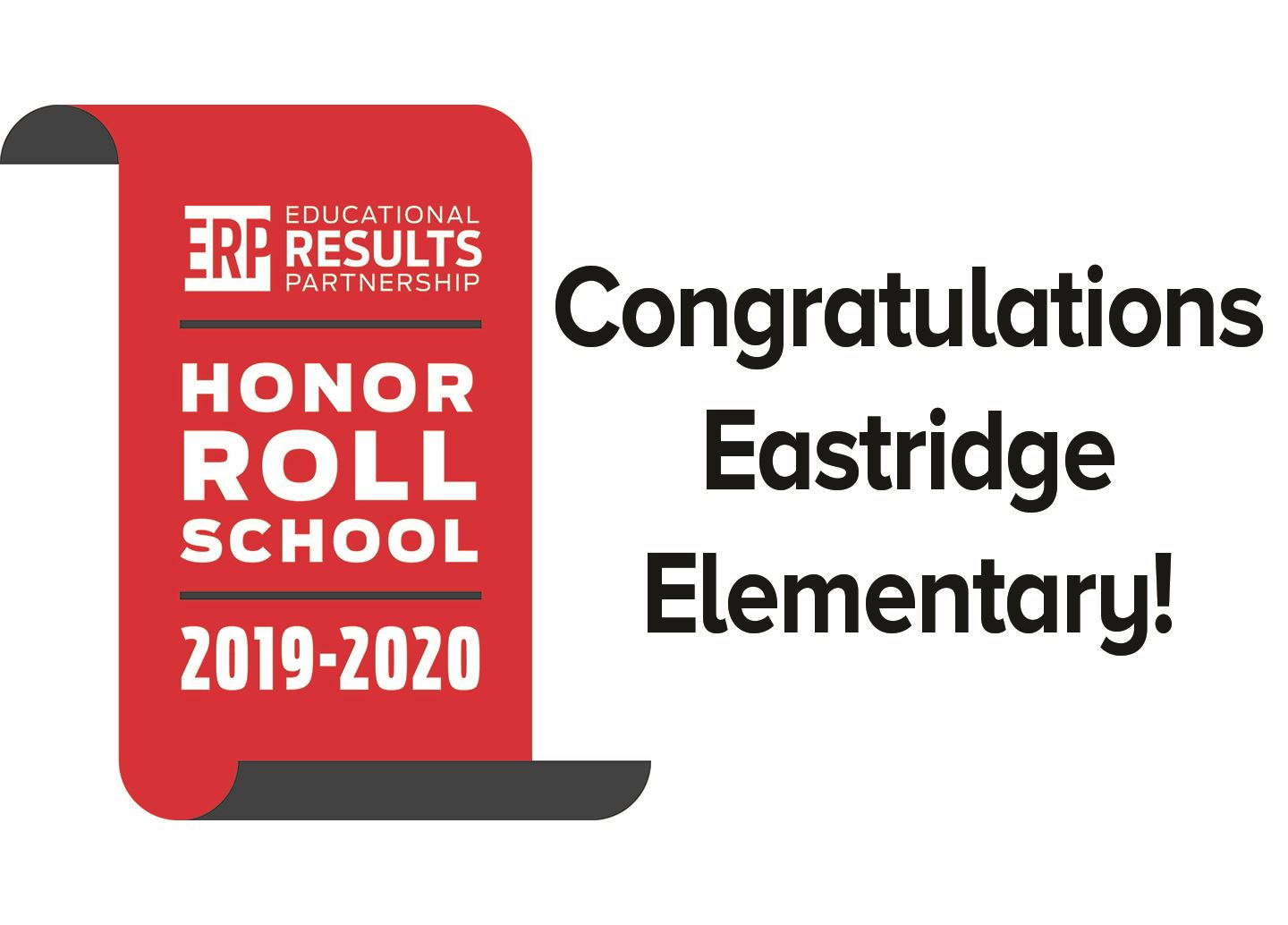 Congratulations Eastridge Elementary on being named ERP Honor Roll School for 2019-2020