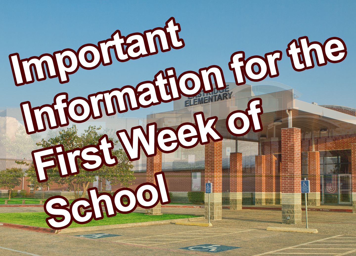 Important Information for the first week of school for Eastridge Elementary